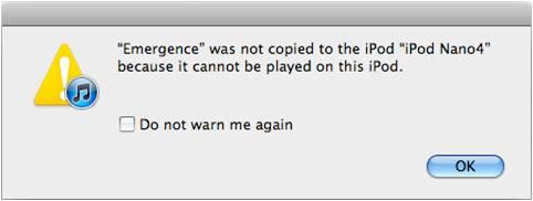 Emergence wurde nicht auf den iPod iPod Nano 4 kopiert, weil es kann nicht auf diesem iPod wiedergegeben werden