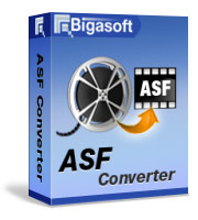 Convert any media file to ASF (Advanced Systems Format) - Bigasoft ASF Converter