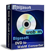 Best and simplest DVD to WebM solution with flexible video editing! - Bigasoft DVD to WebM Converter