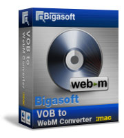 Best and simplest VOB to WebM solution with flexible video editing! - Bigasoft VOB to WebM Converter for Mac